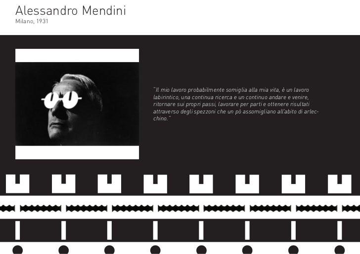 """Alessandro MendiniMilano, 1931                     """"Il mio lavoro probabilmente somiglia alla mia vita, è un lavoro       ..."""