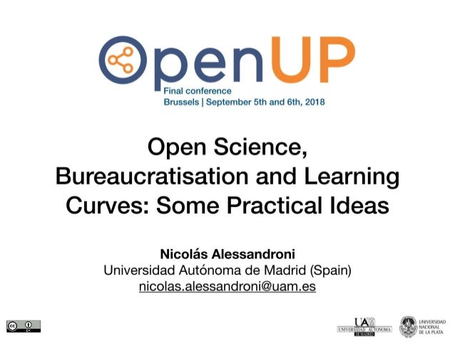 Nicolas Alessandroni - Open Science bureaucratisation and learning curves some practical ideas | OpenUP Final Conference