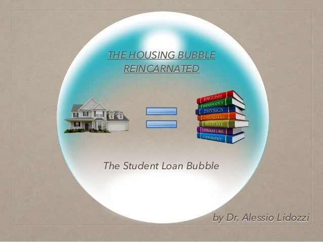 The Housing Bubble Reincarnated: The Student Loan Bubble