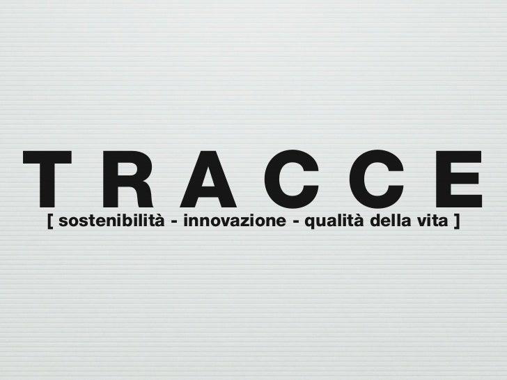 TRACCE[ sostenibilità - innovazione - qualità della vita ]