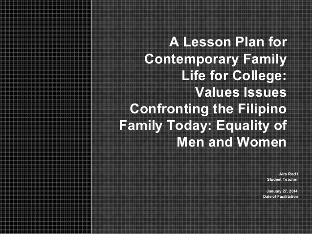 A Lesson Plan for Contemporary Family Life for College: Values Issues Confronting the Filipino Family Today: Equality of M...