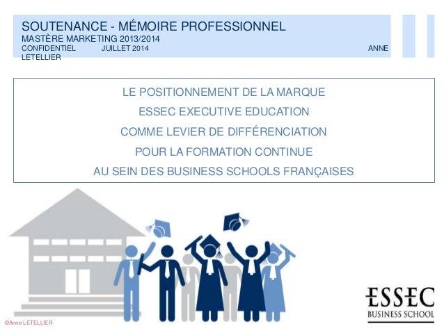 LE POSITIONNEMENT DE LA MARQUE ESSEC EXECUTIVE EDUCATION COMME LEVIER DE DIFFÉRENCIATION POUR LA FORMATION CONTINUE AU SEI...