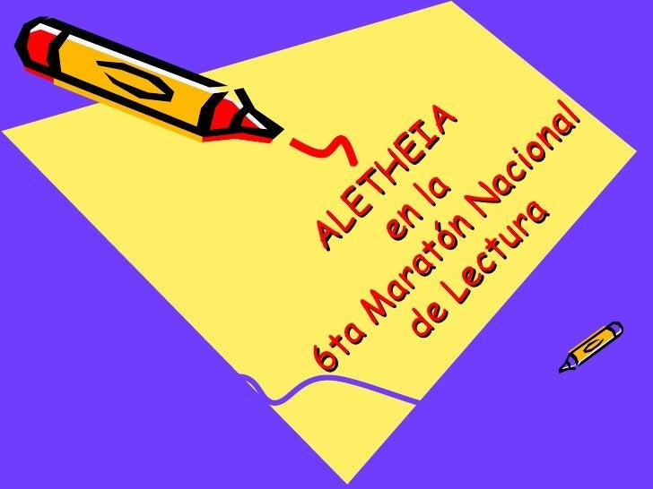 ALETHEIA  en la  6ta Maratón Nacional  de Lectura