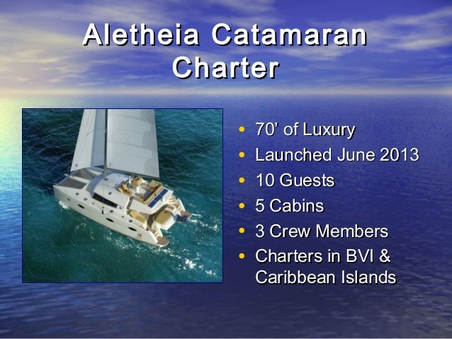 Aletheia CatamaranAletheia Catamaran CharterCharter • 70' of Luxury70' of Luxury • Launched June 2013Launched June 2013 • ...