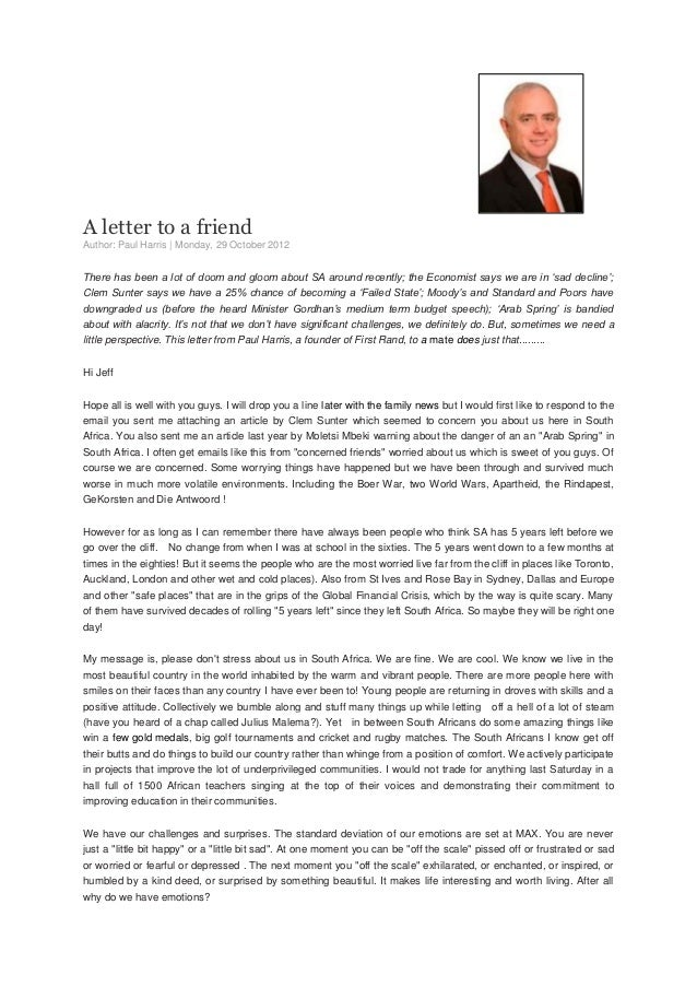 A letter to a friendAuthor: Paul Harris | Monday, 29 October 2012There has been a lot of doom and gloom about SA around re...