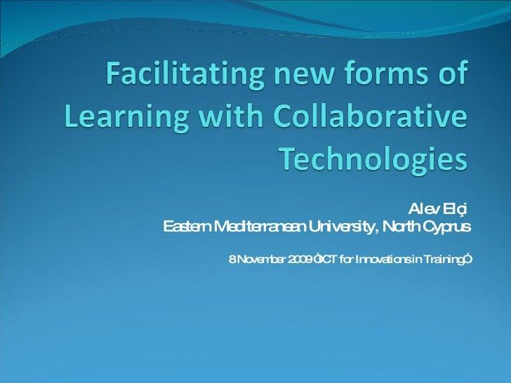"Alev Elçi Eastern Mediterranean University, North Cyprus 8 November 2009 ""ICT for Innovations in Training"""