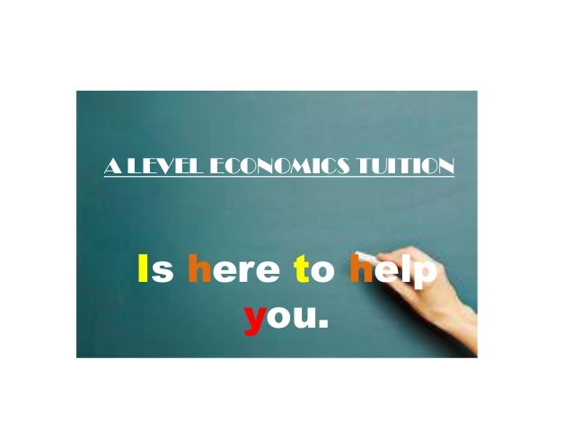 A LEVEL ECONOMICS TUITION Is here to help you.