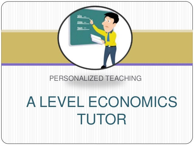 PERSONALIZED TEACHING A LEVEL ECONOMICS TUTOR