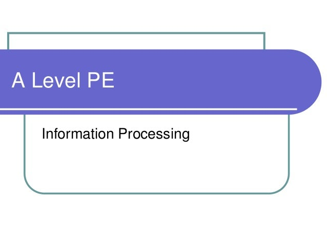 A Level PE Information Processing