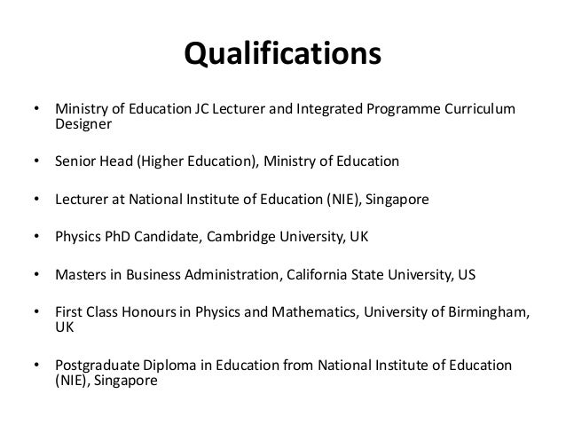 Qualifications • Ministry of Education JC Lecturer and Integrated Programme Curriculum Designer • Senior Head (Higher Educ...
