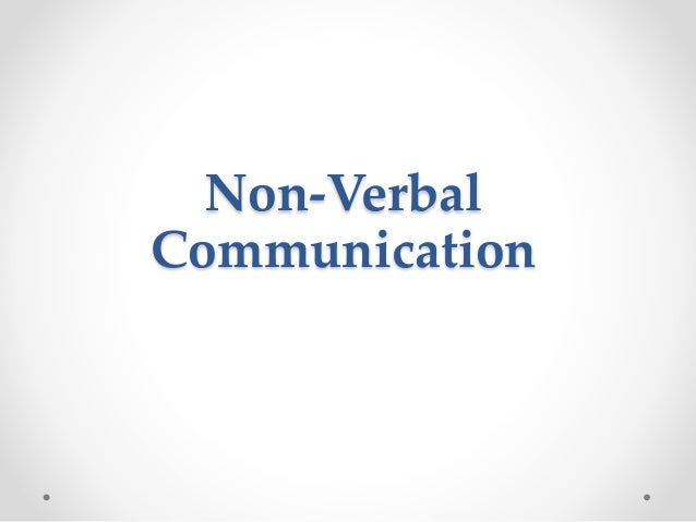 non verbal communication gcse psychology Psychology – vol iii - psychology of nonverbal communication and interpersonal interaction - ml patterson  the nature of verbal communication in face-to-face .