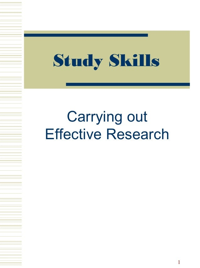 Study Skills Carrying out Effective Research 1