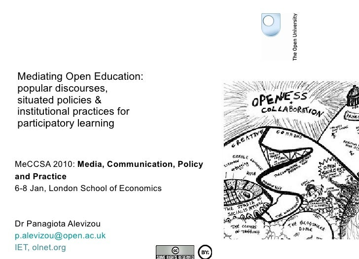 Mediating Open Education:  popular discourses,  situated policies & institutional practices for  participatory learning Me...