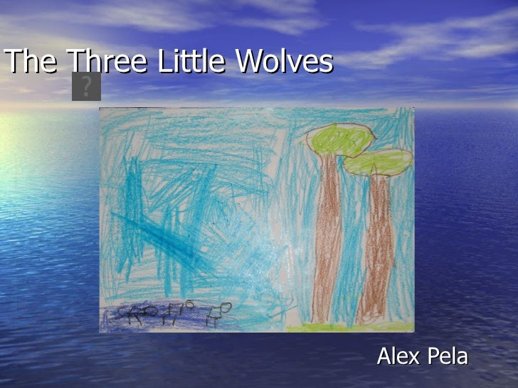 The Three Little Wolves Alex Pela