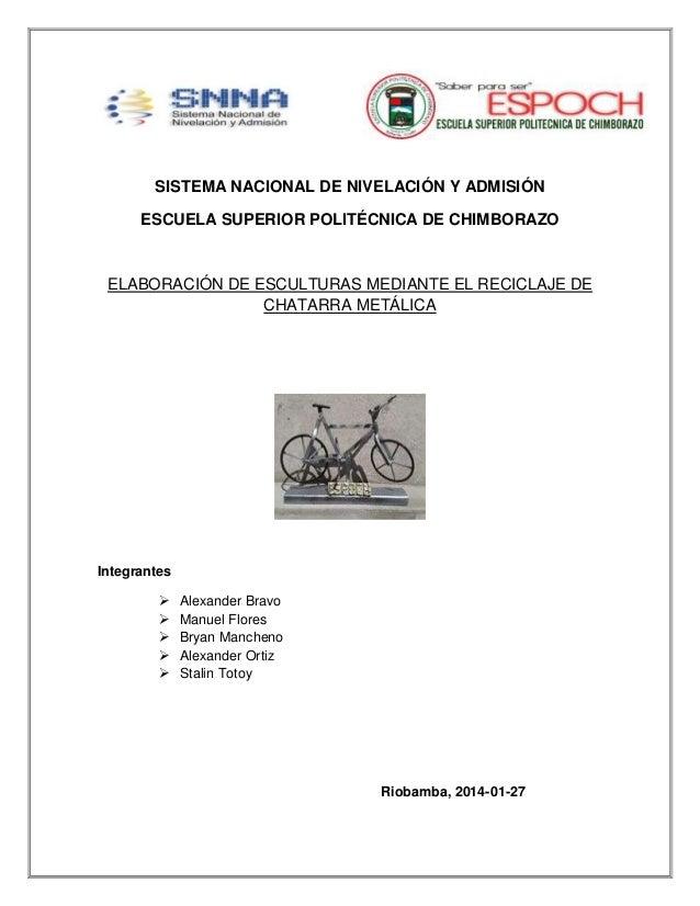 SISTEMA NACIONAL DE NIVELACIÓN Y ADMISIÓN ESCUELA SUPERIOR POLITÉCNICA DE CHIMBORAZO  ELABORACIÓN DE ESCULTURAS MEDIANTE E...