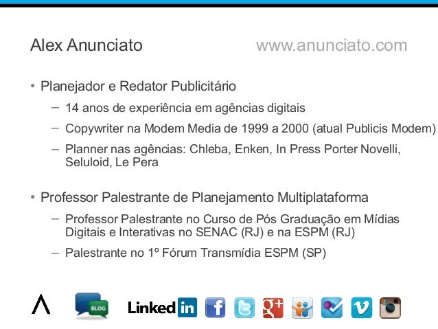 Alex Anunciato www.anunciato.com • Planejador e Redator Publicitário – 14 anos de experiência em agências digitais – Copyw...