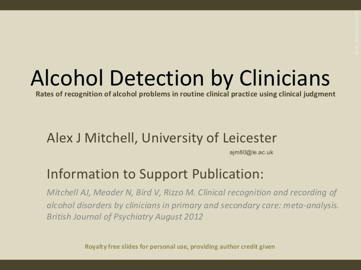 Alex J Mitchell (2012)Alcohol Detection by CliniciansRates of recognition of alcohol problems in routine clinical practice...