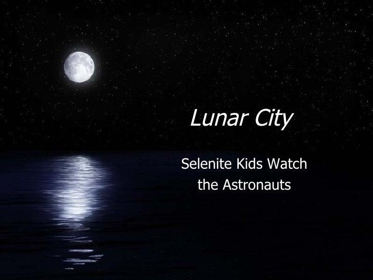 Lunar City Selenite Kids Watch the Astronauts