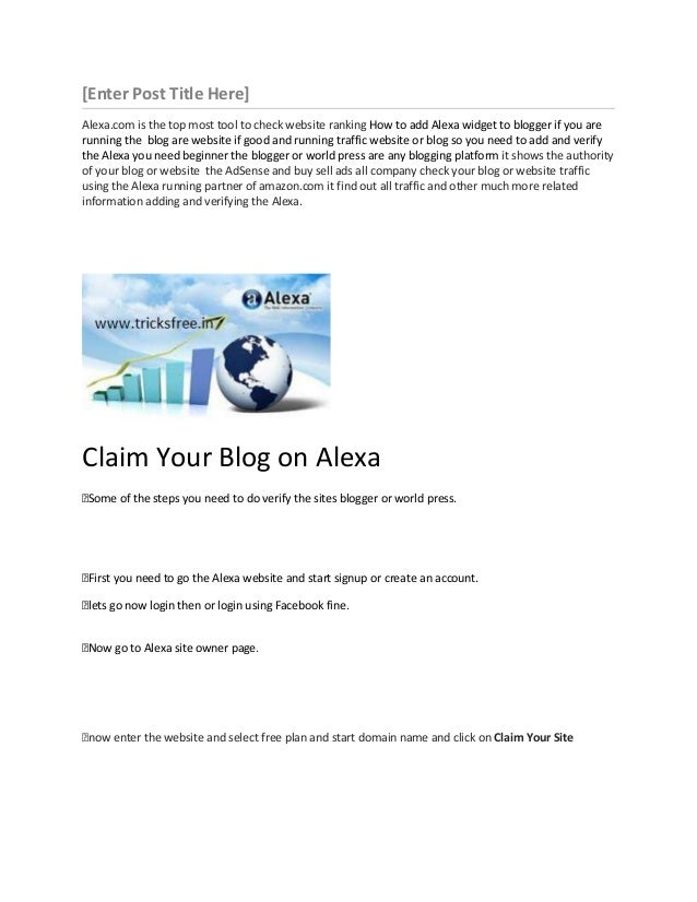 [Enter Post Title Here] Alexa.com is the top most tool to check website ranking How to add Alexa widget to blogger if you ...