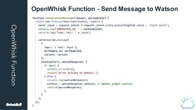 OpenWhiskFunction OpenWhisk Function – Send Message to Watson @nheidloff