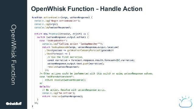 OpenWhiskFunction OpenWhisk Function – Handle Action @nheidloff