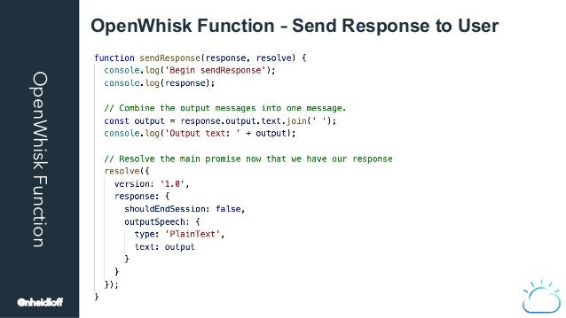 OpenWhiskFunction OpenWhisk Function – Send Response to User @nheidloff