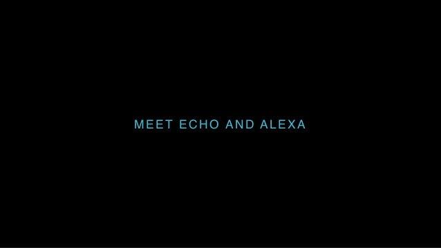 MEET ECHO AND ALEXA