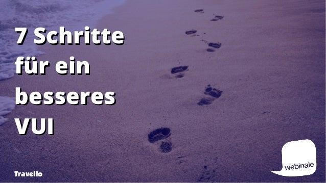 7 Schritte7 Schritte für einfür ein besseresbesseres VUIVUI Travello