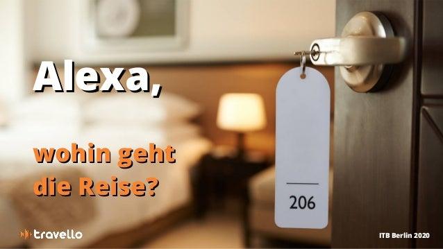 ITB Berlin 2020 Alexa,Alexa, wohin gehtwohin geht die Reise?die Reise?