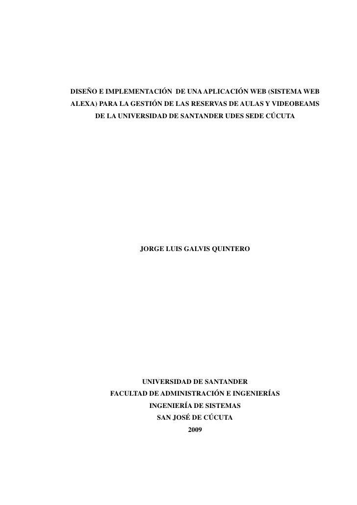 DISEÑO E IMPLEMENTACIÓN DE UNA APLICACIÓN WEB (SISTEMA WEBALEXA) PARA LA GESTIÓN DE LAS RESERVAS DE AULAS Y VIDEOBEAMS    ...