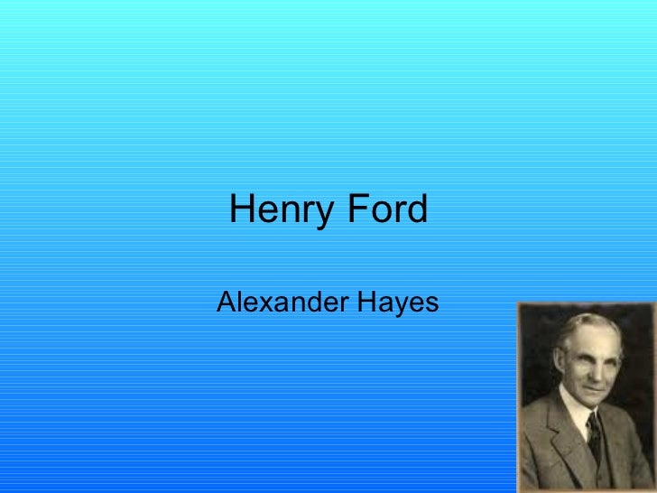Henry Ford Alexander Hayes