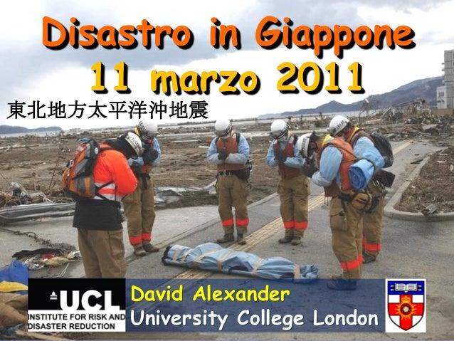 Disastro in Giappone   11 marzo 2011東北地方太平洋沖地震      David Alexander      University College London