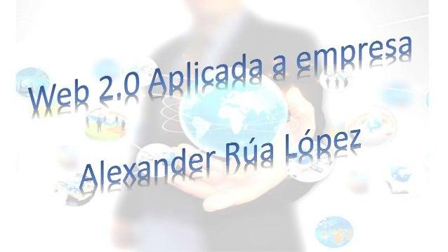 Ventajas de la Web 2.0 en la empresa • Economía: Se disminuyen costos en correspondencia, en las capacitaciones, y todo lo...