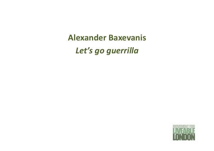 AlexanderBaxevanis  Let'sgoguerrilla