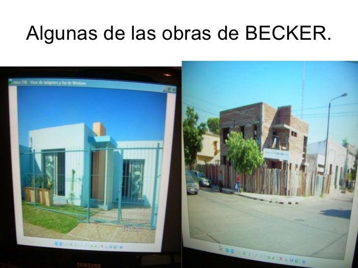 Algunas de las obras de BECKER.