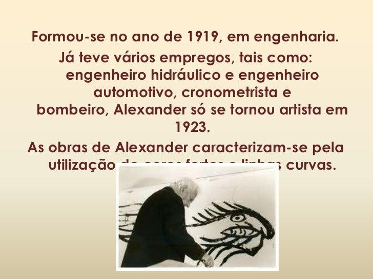 """Alexander Calder também fez alguns  monumentos, nomeadamente """"Untitled"""", de  1968 em Portugal, Lisboa."""
