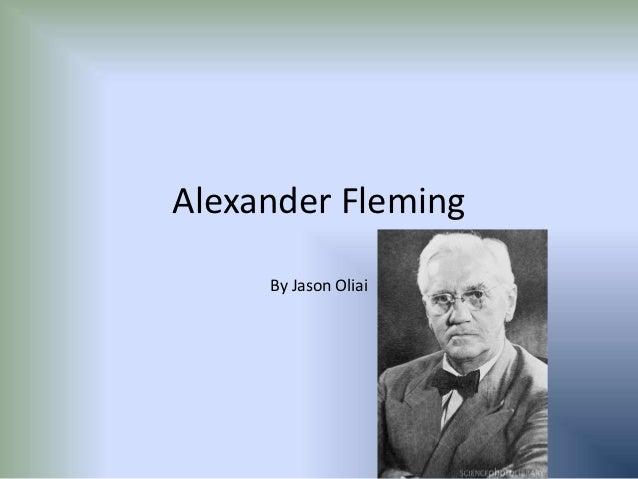 Alexander Fleming     By Jason Oliai