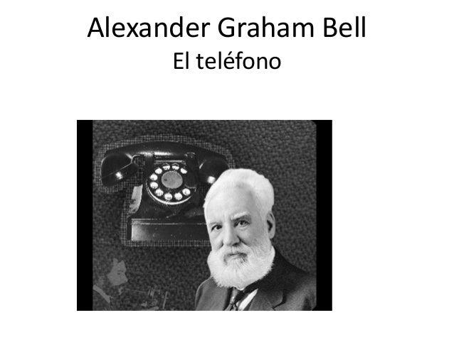 Alexander Graham Bell El teléfono