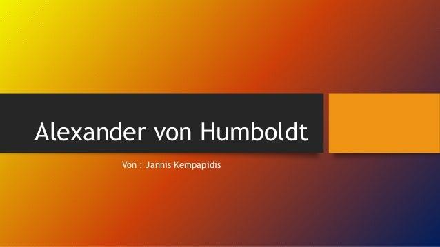 Alexander von Humboldt Von : Jannis Kempapidis