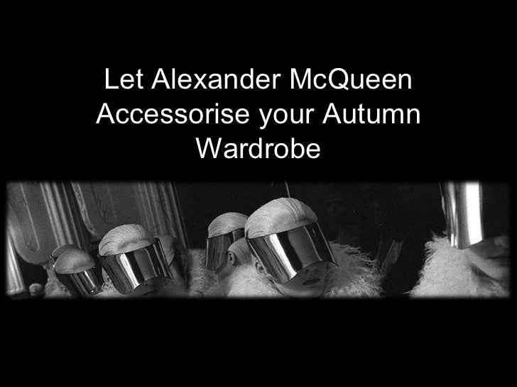 Let Alexander McQueenAccessorise your Autumn       Wardrobe