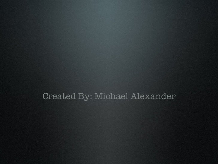 Created By: Michael Alexander