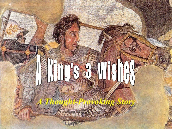 A  King's  3  Wishes A Thought-Provoking Story