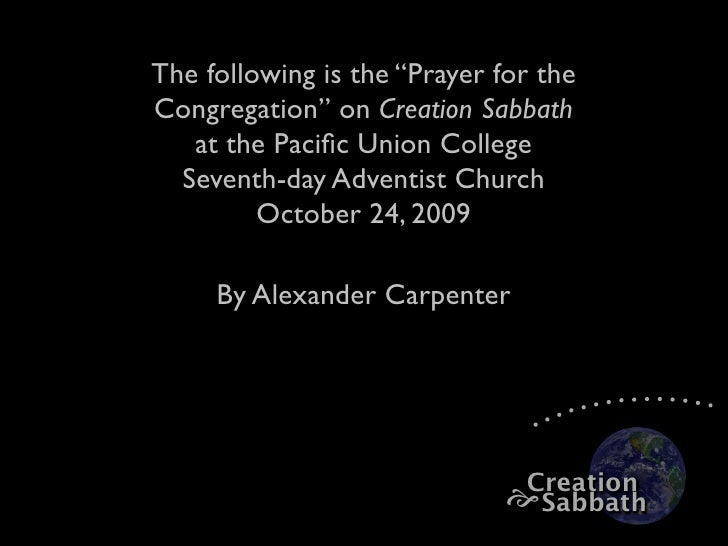 """The following is the """"Prayer for the Congregation"""" on Creation Sabbath    at the Pacific Union College   Seventh-day Advent..."""