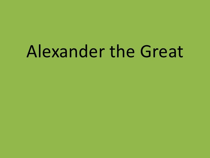 Alexander the Great <br />