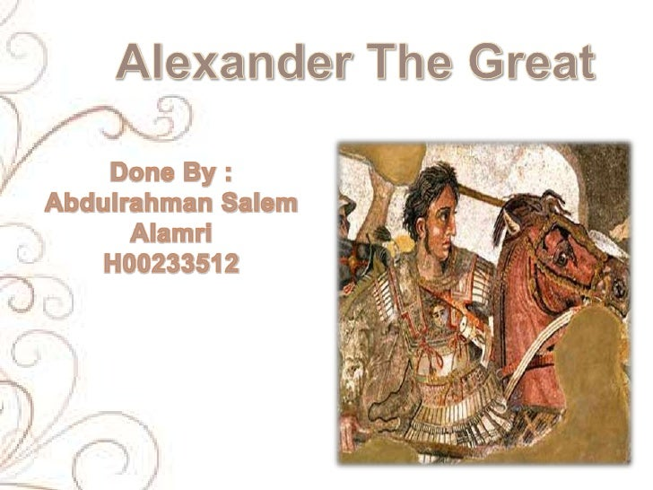 Birth :Alexander was born around July 20, 356 B.C His mother Olympias is non-Macedonian .