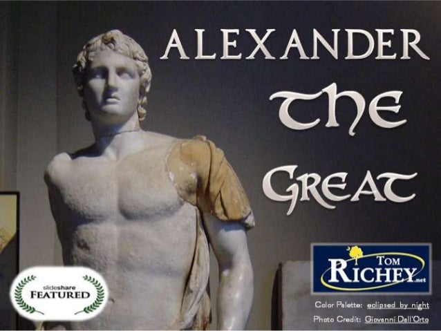 Alexander the Great: A Presentation by Tom Richey (TomRichey.net)