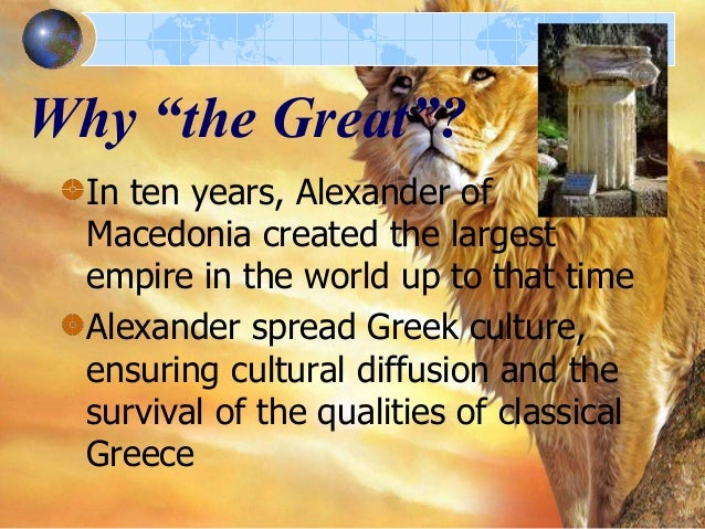 the life and reign of alexander the great Professor carney teaches courses in the ancient world, with a special interest in  alexander the great and ancient macedonia, the hellenistic period, and women.