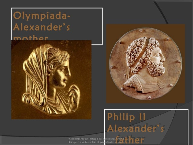 Parents |Alexander The Great Father And Mother