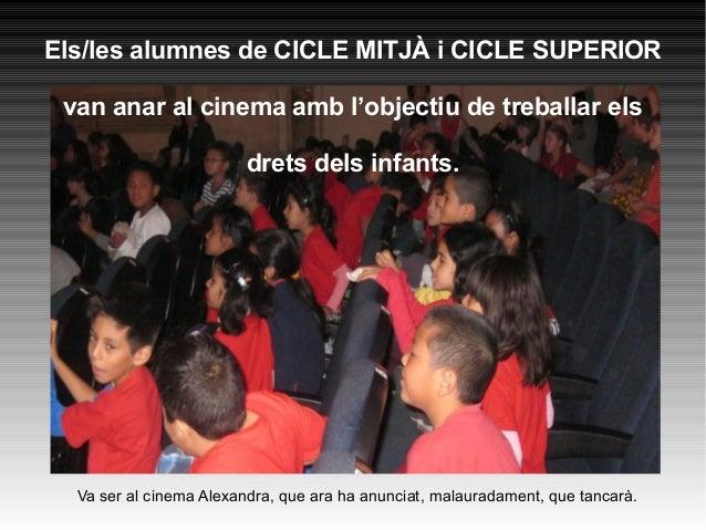 Els/les alumnes de CICLE MITJÀ i CICLE SUPERIOR van anar al cinema amb l'objectiu de treballar els drets dels infants.  Va...