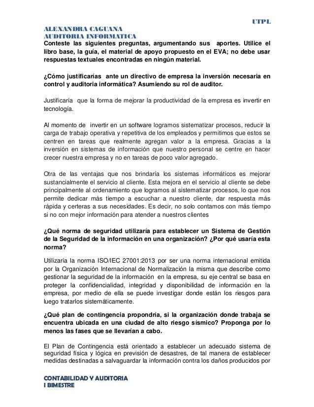 UTPL ALEXANDRA CAGUANA AUDITORIA INFORMATICA CONTABILIDAD Y AUDITORIA I BIMESTRE Conteste las siguientes preguntas, argume...